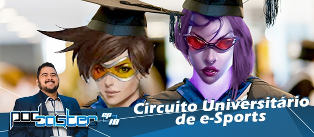 O Circuito Universitário de eSports! PodCaster19!