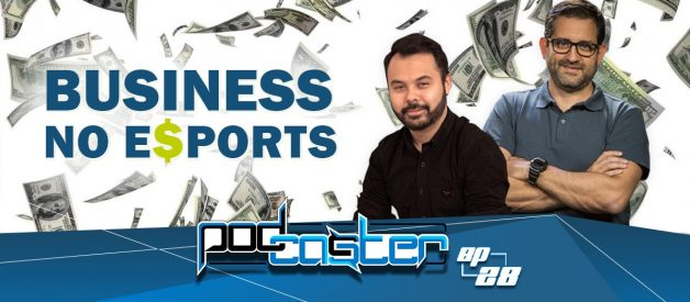Business e eSports! PodCaster28