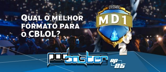 Os formatos do CBLoL! PodCaster25