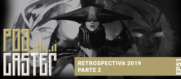 Retrospectiva 2019 Parte 2! #PodCaster 51