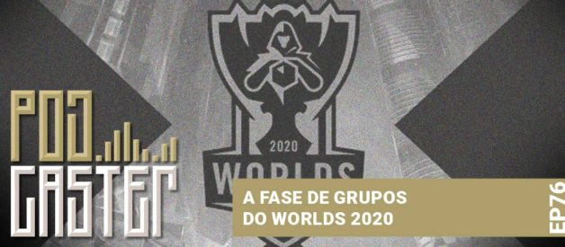 A Fase de Grupos do Mundial 2020! PodCaster 76